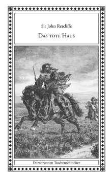 Sir John Retcliffe: Das tote Haus, Buch