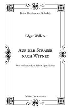 Edgar Wallace: Auf der Straße nach Witney, Buch