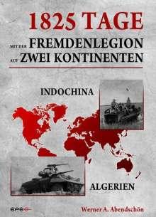 Werner Abendschön: 1825 Tage - Mit der Fremdenlegion auf zwei Kontinenten, Buch
