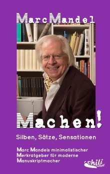 Marc Mandel: Machen!, Buch