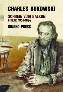 Charles Bukowski: Schreie vom Balkon, Buch