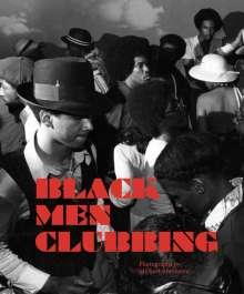 Michael Abramson: Black Men Clubbing, Buch