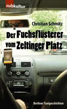 Christian Schmitz: Der Fuchsflüsterer vom Zeltinger Platz, Buch