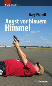 Gary Flanell: Angst vor blauem Himmel, Buch