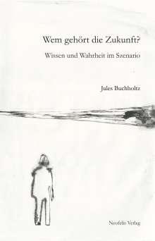 Jules Buchholtz: Wem gehört die Zukunft?, Buch