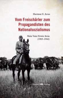Hartmut E. Arras: Vom Freischärler zum Propagandisten des Nationalsozialismus, Buch
