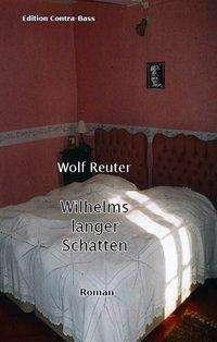 Wolf Reuter: Wilhelms langer Schatten, Buch