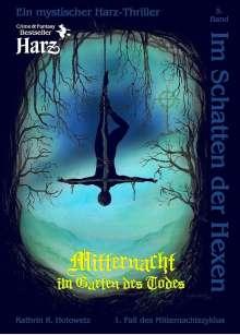 Kathrin R. Hotowetz: Im Schatten der Hexen 05. Mitternacht im Garten des Todes, Buch
