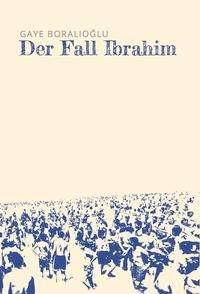 Gaye Boralioglu: Der Fall Ibrahim, Buch