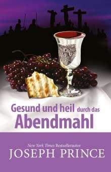 Joseph Prince: Gesund und heil durch das Abendmahl, Buch