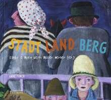 Anne Funck: Stadt Land Berg, Buch