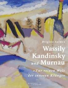 Brigitte Salmen: Wassily Kandinsky und Murnau, Buch