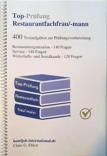 Claus-Günter Ehlert: Top Prüfung Restaurantfachfrau / Restaurantfachmann - 400 Übungsaufgaben für die Abschlussprüfung, Buch