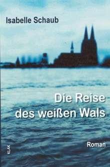 Isabelle Schaub: Die Reise des weißen Wals, Buch