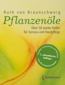Ruth von Braunschweig: Pflanzenöle - Qualität, Anwendung und Wirkung, Buch