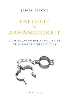 Janez Percic: Freiheit in Abhängigkeit, Buch