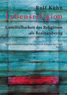 Rolf Kühn: Lebensreligion, Buch