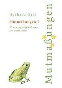 Gerhard Graf: Mutmaßungen 1, Buch