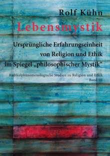 Rolf Kühn: Lebensmystik, Buch
