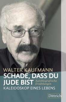 Walter Kaufmann: Schade, dass du Jude bist, Buch
