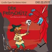 ZEIT Edition: Große Oper für kleine Hörer - Der Freischütz (Carl Maria von Weber), CD