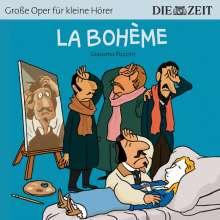 ZEIT Edition: Große Oper für kleine Hörer - La Boheme (Giacomo Puccini), CD