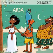 ZEIT Edition: Große Oper für kleine Hörer - Aida (Giuseppe Verdi), CD