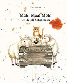 Anke Ortlieb: Mäh! Maa! Möh! un de oll Schatztruh, Buch