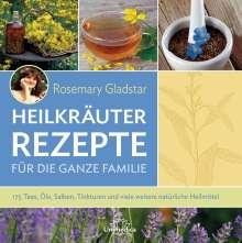 Rosemary Gladstar: Heilkräuter Rezepte für die ganze Familie, Buch