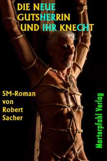 Robert Sacher: Die neue Gutsherrin und ihr Knecht, Buch