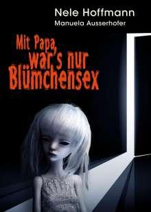 Nele Hoffmann: Mit Papa war's nur Blümchensex, Buch