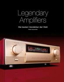 Robert Glückshöfer: Legendary Amplifiers: Die besten Verstärker der Welt, Buch