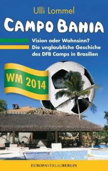Ulli Lommel: CAMPO BAHIA - Vision oder Wahnsinn, Buch