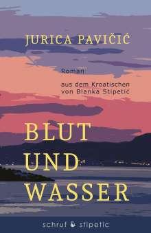 Jurica Pavicic: Blut und Wasser, Buch
