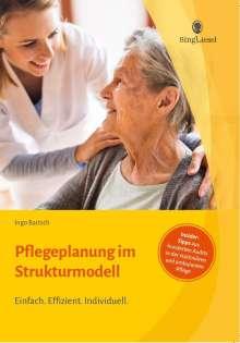 Ingo Bartsch: Pflegeplanung im Strukturmodell. Effizient und individuell beschreiben., Buch