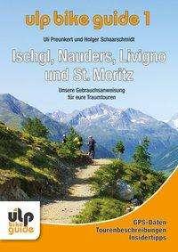 Uli Preunkert: ULP Bike Guide Band 1 - Ischgl, Nauders, Livigno und St. Moritz, Buch