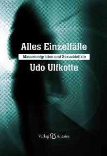 Udo Ulfkotte: Alles Einzelfälle, Buch