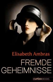 Elisabeth Ambras: Fremde Geheimnisse, Buch