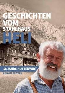 Helmut Pfitzer: Geschichten vom Stahlhaus Heli, Buch