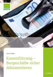 Gerd Achilles: Kassenführung - Bargeschäfte sicher dokumentieren, Buch