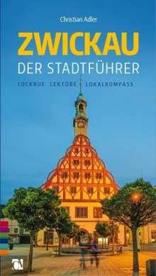 Christian Adler: Zwickau: Der Stadtführer, Buch