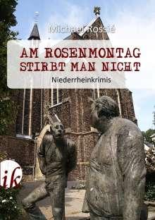 Michael Rossié: Am Rosenmontag stirbt man nicht, Buch