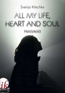 Kitschke Svenja: All my life, heart and soul, Buch
