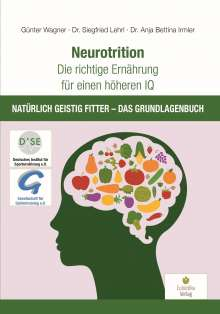 Günter Wagner: Neurotrition - Die richtige Ernährung für einen höheren IQ, Buch