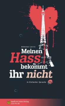 Leiris Antoine: Meinen Hass bekommt ihr nicht, Buch