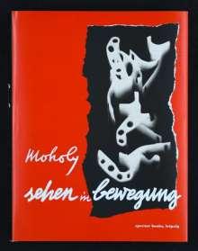 László Moholy-Nagy: Sehen in Bewegung, Buch