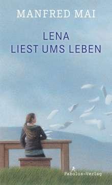 Manfred Mai: Lena liest ums Leben, Buch