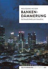 Wolfgang Hetzer: Bankendämmerung, Buch