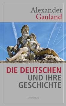 Gauland Alexander: Die Deutschen und ihre Geschichte, Buch