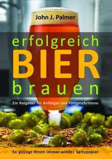 John J. Palmer: erfolgreich Bier brauen, Buch